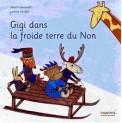 Gigi dans la froide terre du Non