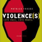 Violence(s) : Côté face, côté profil