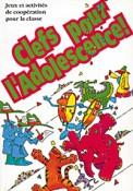 Clefs pour l'adolescence : jeux et activités de coopération