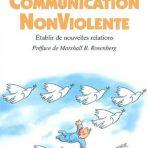 Pratique de la Communication Non Violente : Etablir de nouvelles relations