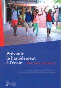 Prévenir le harcèlement à l'école : oui mais comment ?